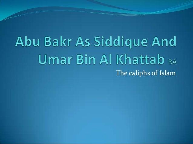 Abu bakr as siddique and umar ibn al khattab powerpoint (1)