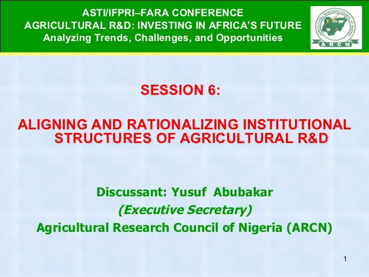 ASTI/IFPRI–FARA CONFERENCE AGRICULTURAL R&D: INVESTING IN AFRICA ' S FUTURE Analyzing Trends, Challenges, and Opportunitie...