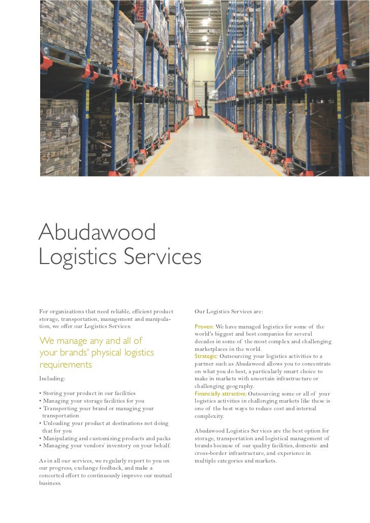 AbudawoodLogistics ServicesFor organizations that need reliable, efficient product   Our Logistics Services are:storage, t...