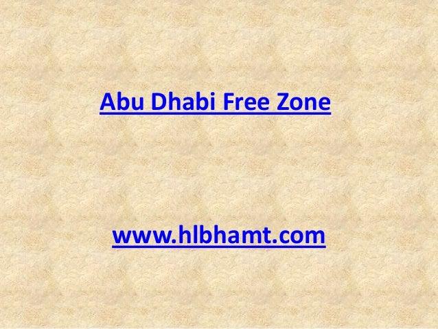 Abu Dhabi Free Zone www.hlbhamt.com