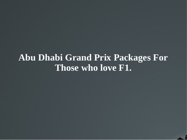Abu Dhabi Grand Prix Packages For Those who love F1.