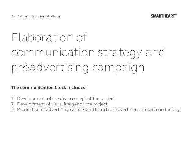 Elaboration of communication strategy and pr&advertising campaign The communication block includes: 1. Development of cre...