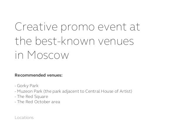 Creative promo event at the best-known venues in Moscow Locations Recommendedvenues: - Gorky Park - Muzeon Park (the park...