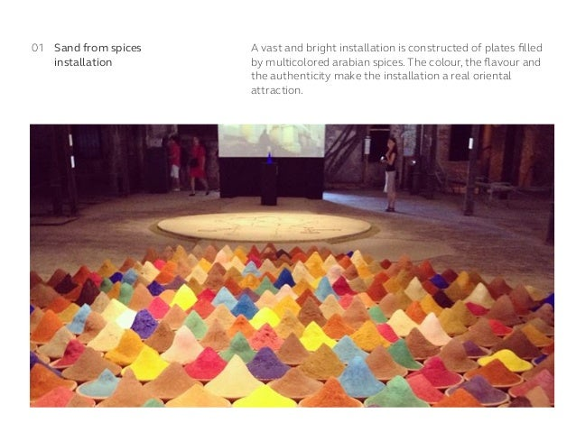 A vast and bright installation is constructed of plates filled by multicoloredarabian spices. The colour, the flavour and t...