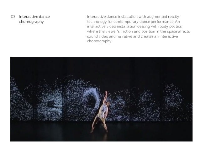 Interactive dance installation with augmented reality technology for contemporary dance performance. An interactive video ...