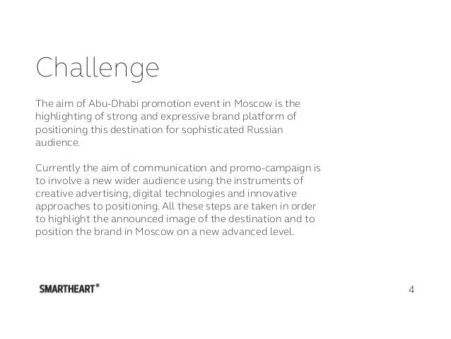 Challenge The aim of Abu-Dhabi promotion event in Moscow is the highlighting of strong and expressive brand platform of po...