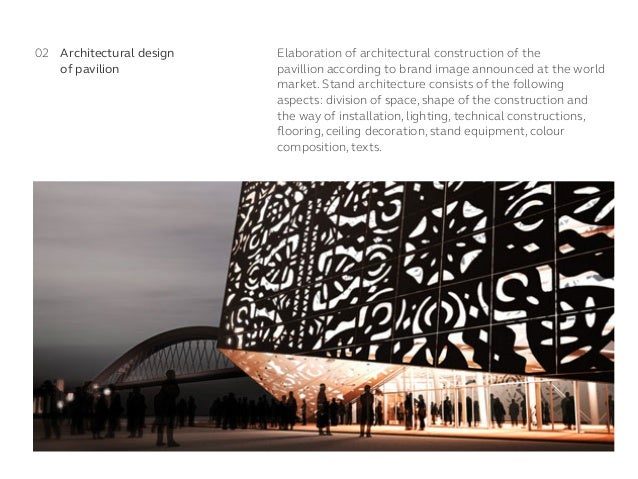 Elaboration of architectural construction of the pavillionaccording to brand imageannounced at the world market. Stand a...