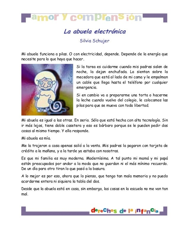 La abuela electrónica Silvia Schujer Mi abuela funciona a pilas. O con electricidad, depende. Depende de la energía que ne...