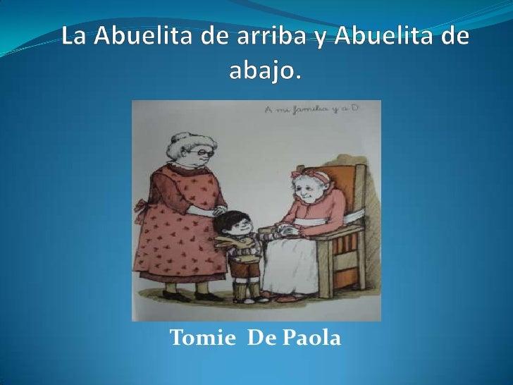 La Abuelita de arriba y Abuelita de abajo.  <br />Tomie  De Paola<br />