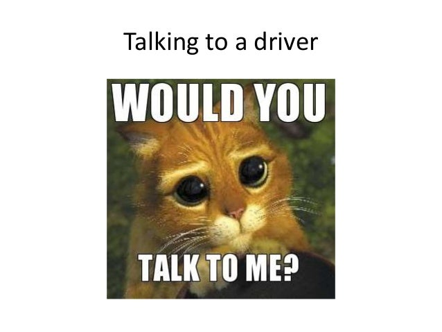 Talking to a driver