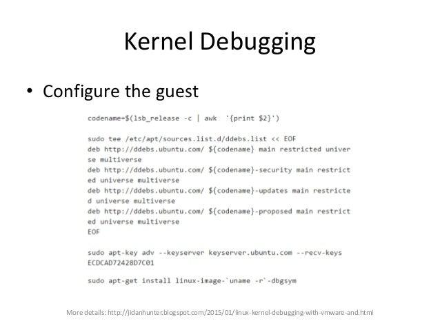 Kernel Debugging • Configure the guest – Copy the debug kernel to the host • /usr/lib/debug/boot/vmlinux-<kernel version>-...
