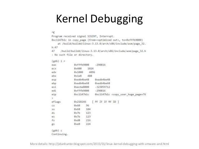 Kernel Debugging • Intentionally trigger a kernel panic – echo c > /proc/sysrq-trigger Image: http://kernelpanicoggcast.ne...
