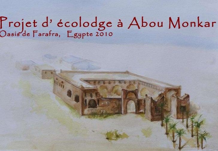Projet d' écolodge à Abou Monkar  Oasis de Farafra,  Egypte 2010