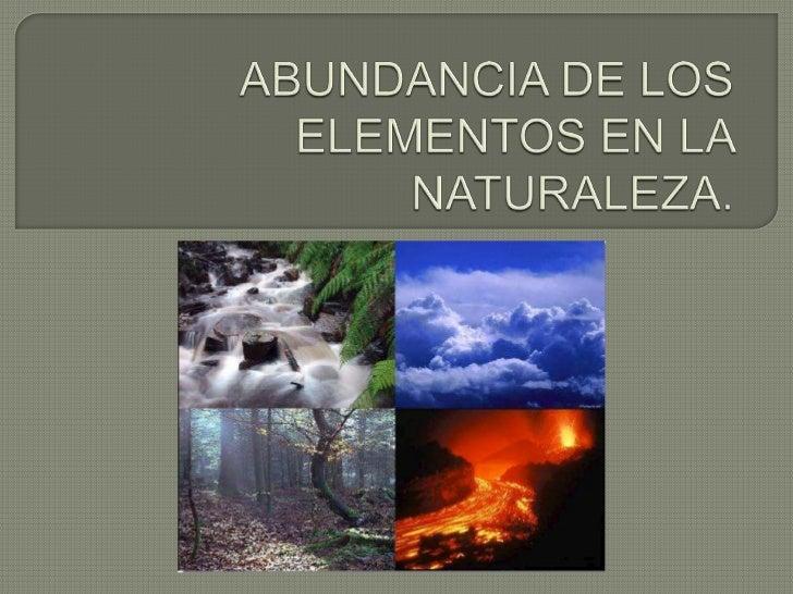 Abundancia de los elementos en la naturaleza abundancia de los elementos en la naturaleza urtaz Gallery