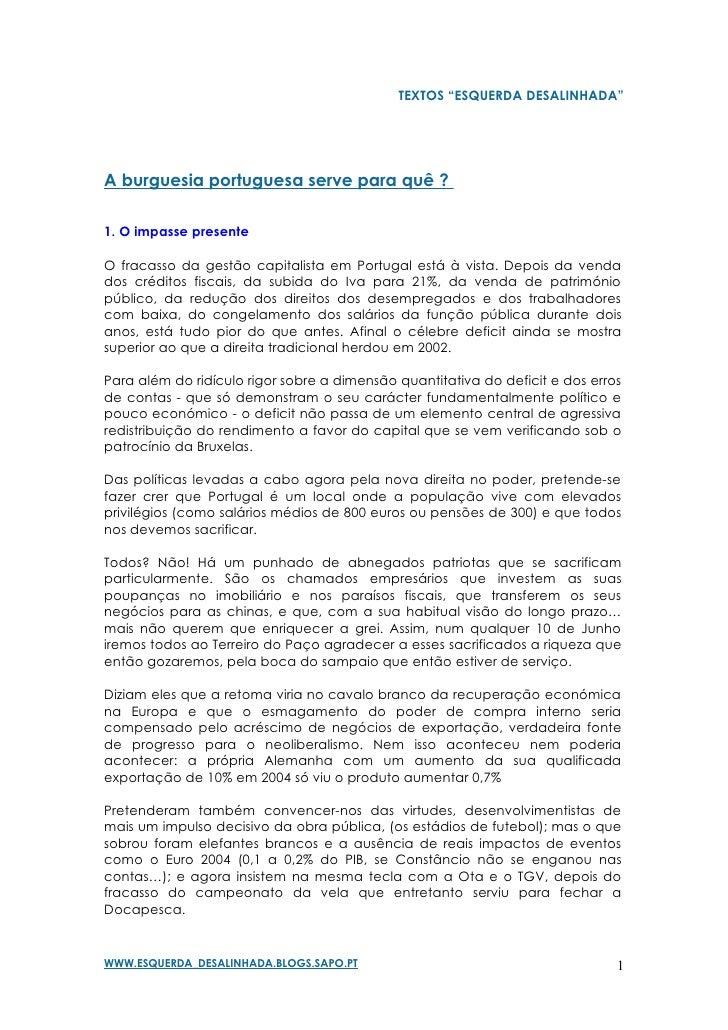 """TEXTOS """"ESQUERDA DESALINHADA""""     A burguesia portuguesa serve para quê ?  1. O impasse presente  O fracasso da gestão cap..."""