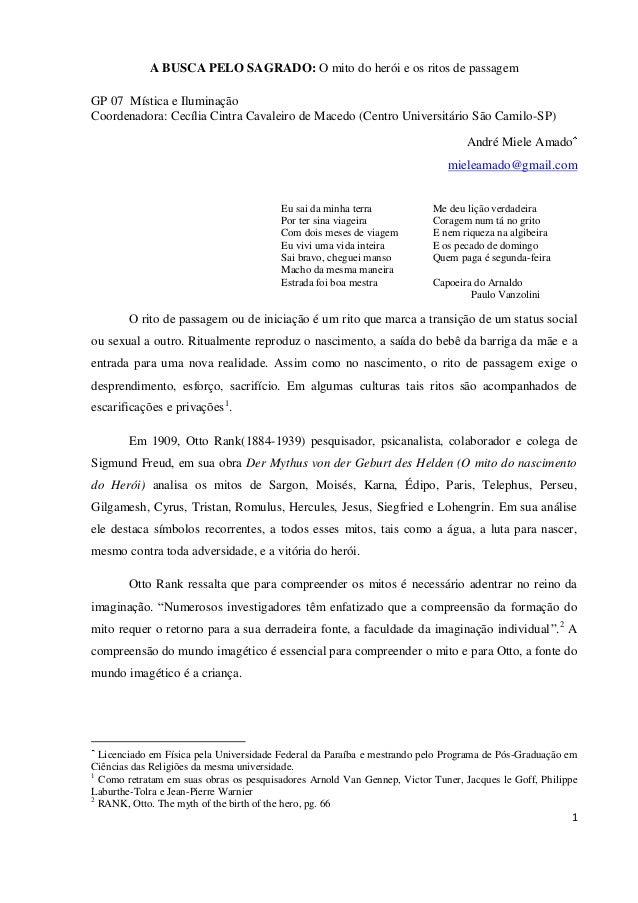 1 A BUSCA PELO SAGRADO: O mito do herói e os ritos de passagem GP 07 Mística e Iluminação Coordenadora: Cecília Cintra Cav...