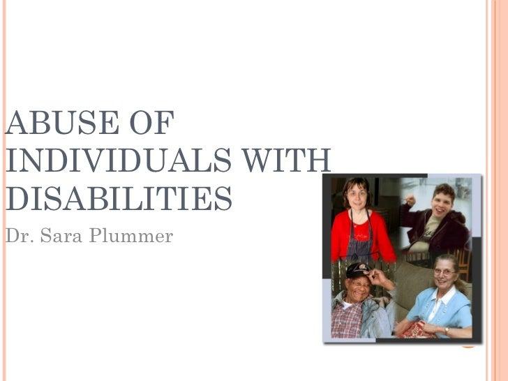 ABUSE OFINDIVIDUALS WITHDISABILITIESDr. Sara Plummer