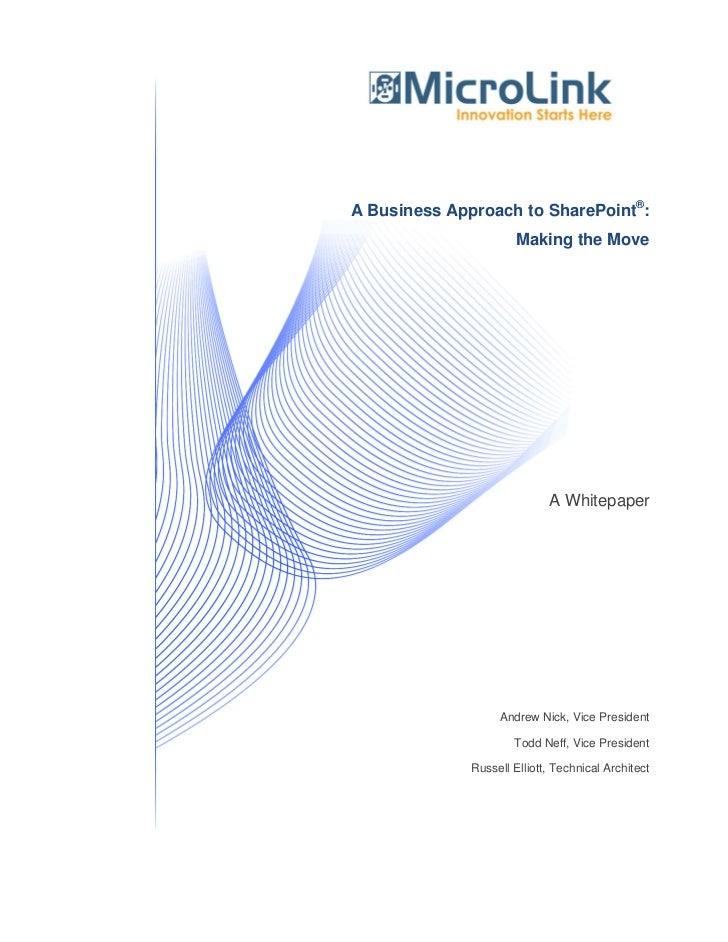 A Business Approach to SharePoint®:                      Making the Move                             A Whitepaper         ...
