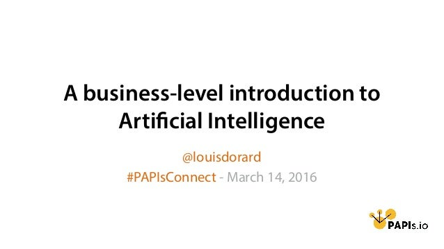 A business level introduction to Artificial Intelligence