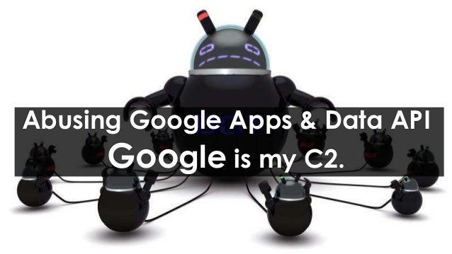 Abusing Google Apps & Data API  Google is my C2.