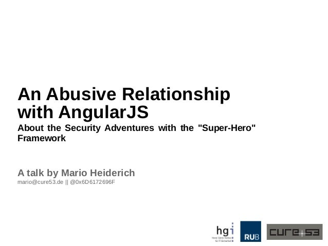 """An Abusive Relationship with AngularJS About the Security Adventures with the """"Super-Hero"""" Framework A talk by Mario Heide..."""