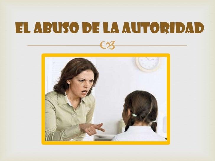 El abuso de la autoridad          