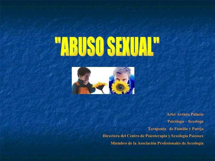 Arlet Arrieta Palacio Psicóloga – Sexologa Terapeuta  de Familia y Pareja Directora del Centro de Psicoterapia y Sexología...
