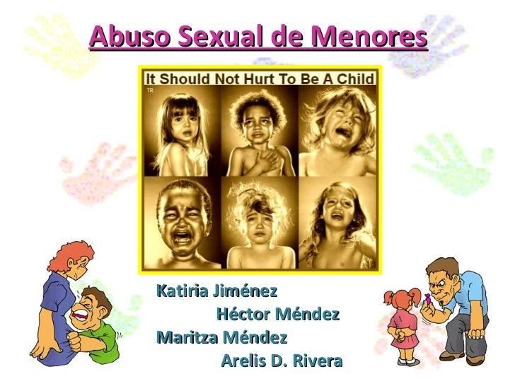 Abuso Sexual de Menores   Katiria Jiménez     Héctor Méndez   Maritza Méndez   Arelis D. Rivera