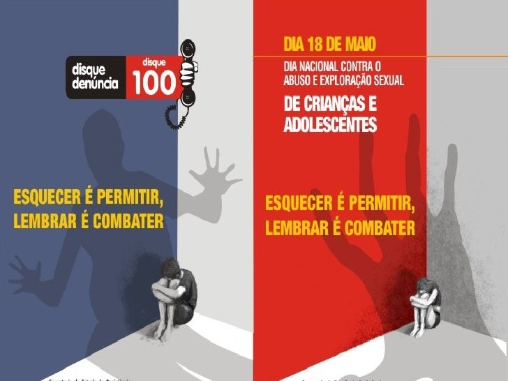18 de Maio – Dia Nacional de Combate   ao Abuso e a Exploração Sexual   contra Crianças e Adolescente. A História do 18 de...