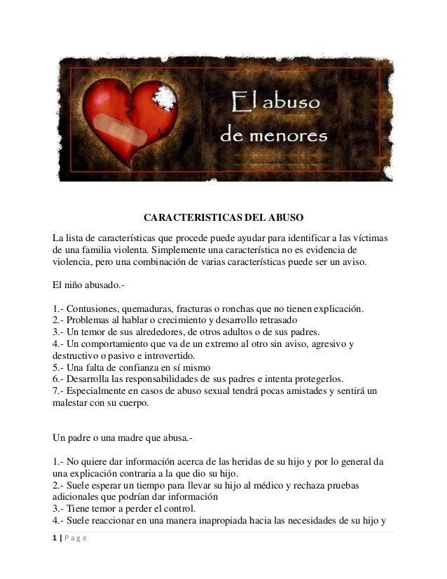 CARACTERISTICAS DEL ABUSO La lista de características que procede puede ayudar para identificar a las víctimas de una fami...