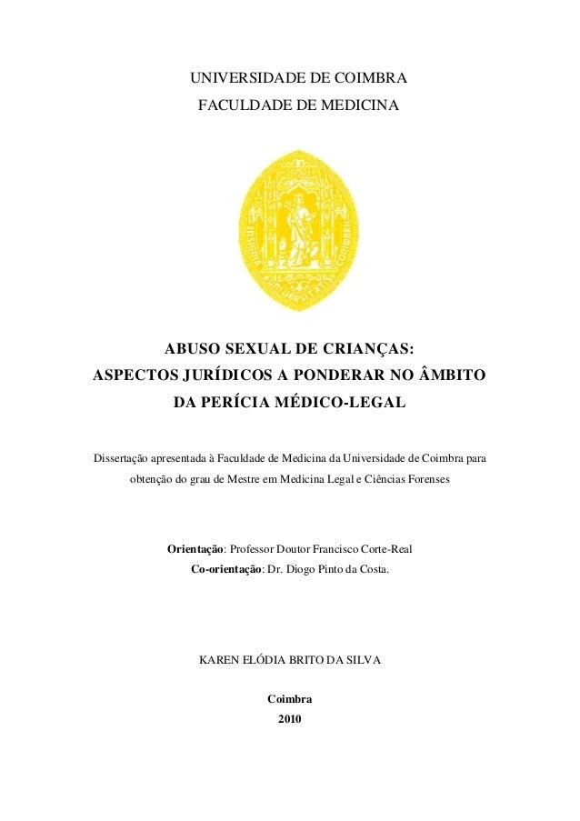 UNIVERSIDADE DE COIMBRA FACULDADE DE MEDICINA ABUSO SEXUAL DE CRIANÇAS: ASPECTOS JURÍDICOS A PONDERAR NO ÂMBITO DA PERÍCIA...