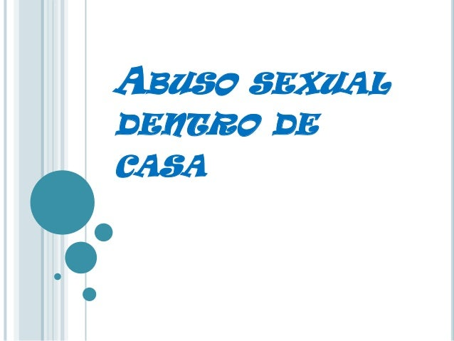 ABUSO SEXUALDENTRO DECASA