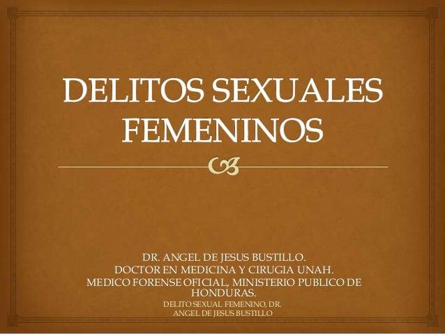 DR. ANGEL DE JESUS BUSTILLO. DOCTOR EN MEDICINA Y CIRUGIA UNAH. MEDICO FORENSE OFICIAL, MINISTERIO PUBLICO DE HONDURAS. DE...