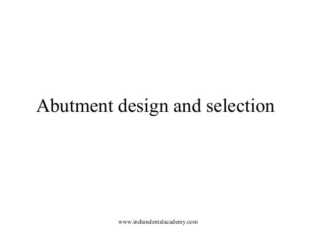 Abutment design and selection www.indiandentalacademy.com