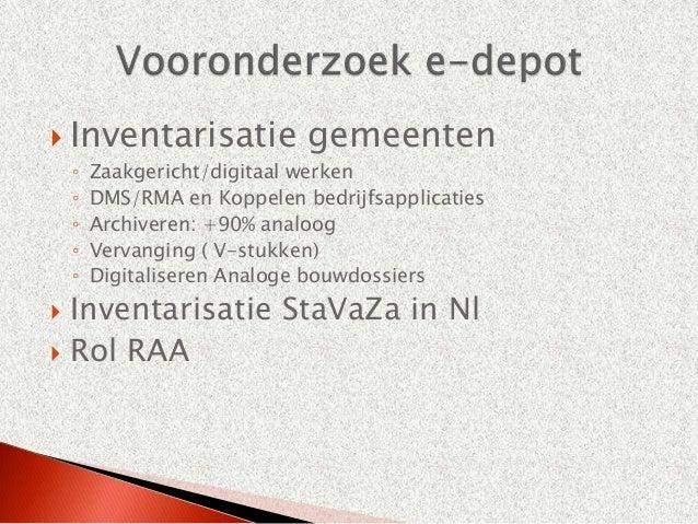  Inventarisatie             gemeenten    ◦   Zaakgericht/digitaal werken    ◦   DMS/RMA en Koppelen bedrijfsapplicaties  ...