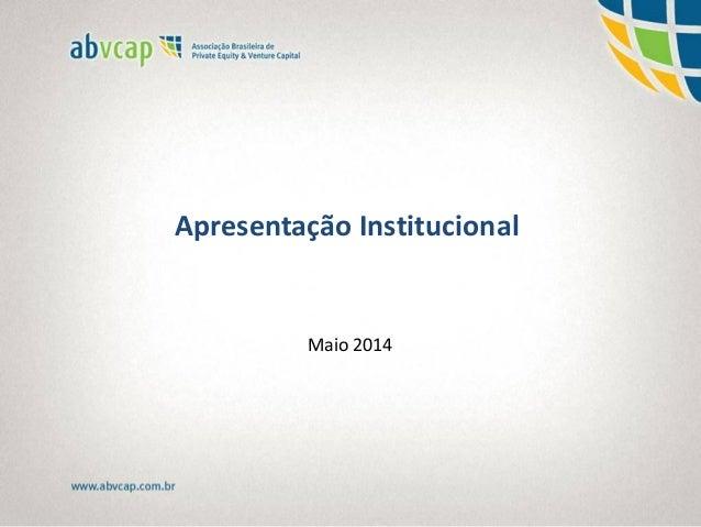 Apresentação Institucional Maio 2014
