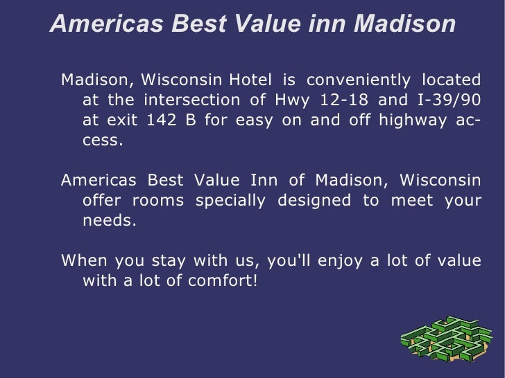 Americas Best Value inn Madison Madison, Wisconsin Hotel  is conveniently located at the intersection of Hwy 12-18 and I-3...