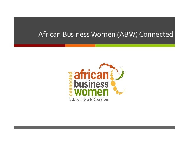 African	   Business	   Women	   (ABW)	   Connected