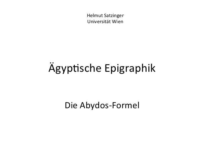 Helmut Satzinger            Universität Wien Ägyp%sche Epigraphik                             Die Abydos...