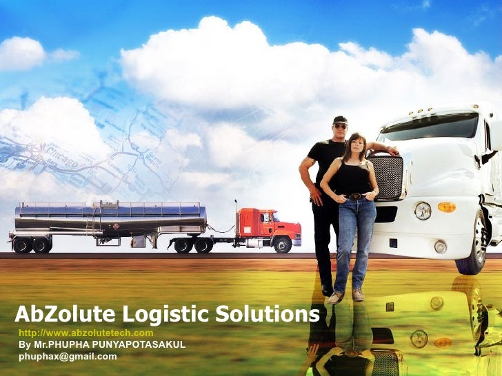 AbZolute Logistic Solutions http://www.abzolutetech.com By Mr.PHUPHA PUNYAPOTASAKUL [email_address]