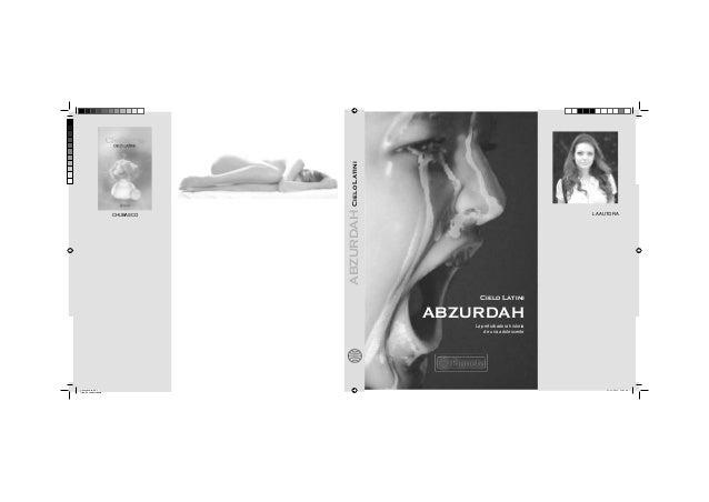 Cielo Latini  ABZURDAH  CHUBASCO  LA AUTORA  Cielo Latini  ABZURDAH La perturbadora historia de una adolescente  Abzurdah....