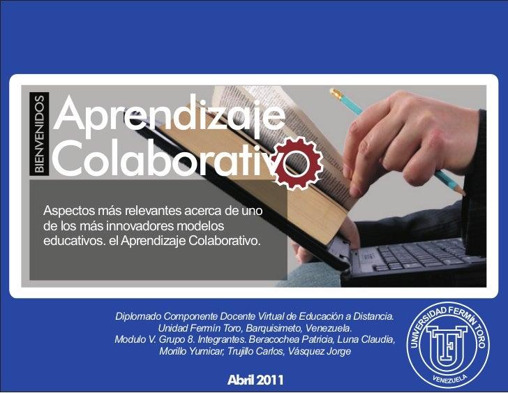 Aspectos más relevantes acerca de unode los más innovadores modeloseducativos. el Aprendizaje Colaborativo.               ...