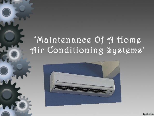 'Maintenance Of A Home Air Conditioning Systems'