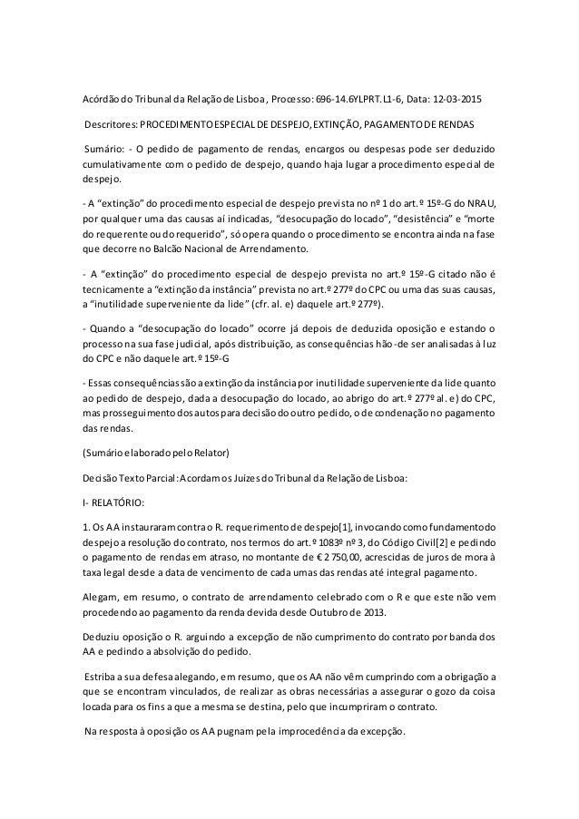 Acórdãodo Tribunal da Relaçãode Lisboa, Processo:696-14.6YLPRT.L1-6, Data: 12-03-2015 Descritores:PROCEDIMENTOESPECIALDE D...