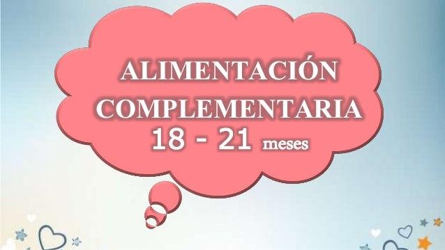 ALIMENTACIÓN COMPLEMENTARIA 18 - 21 meses