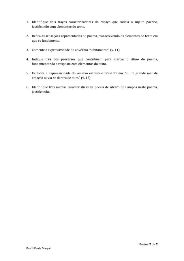Página 2 de 2 Prof.ª Paula Marçal 1. Identifique dois traços caracterizadores do espaço que rodeia o sujeito poético, just...