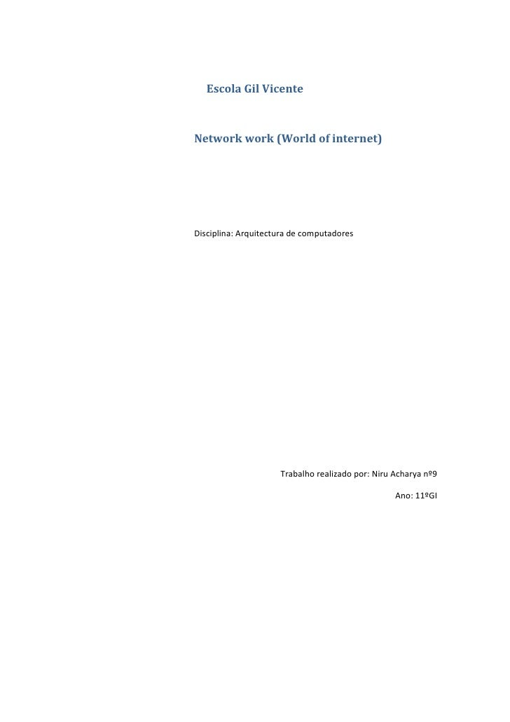 Escola Gil VicenteNetwork work (World of internet)Disciplina: Arquitectura de computadores                     Trabalho re...