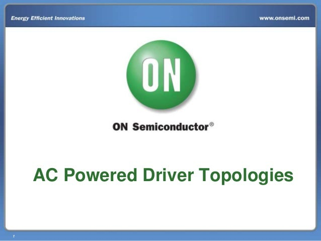 11 AC Powered Driver Topologies