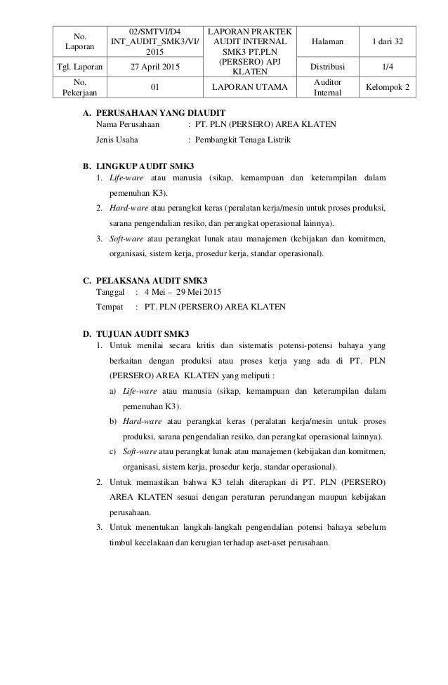 No. Laporan 02/SMTVI/D4 INT_AUDIT_SMK3/VI/ 2015 LAPORAN PRAKTEK AUDIT INTERNAL SMK3 PT.PLN (PERSERO) APJ KLATEN Halaman 1 ...