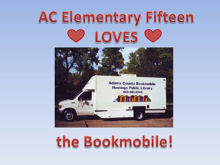 AC Elementary Fifteen<br />LOVES     <br />the Bookmobile!<br />